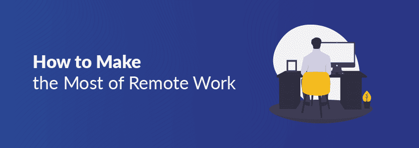 How to Make the Most of Remote Work blog by Cazarin Interactive