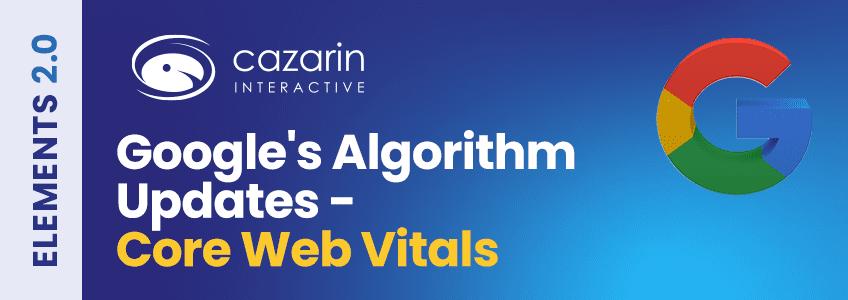 googel-algorithm-updates-core-web-vitals-cazarin-image